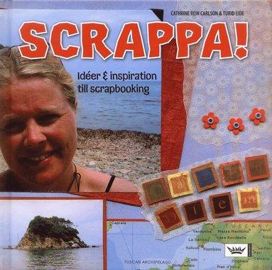bokomslag Scrappa! : idéer och inspiration till scrapbooking