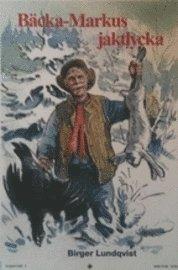 bokomslag Bäcka-Markus jaktlycka : jakt, fiske- och bygdehistorier