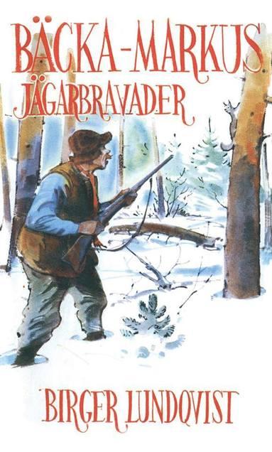 bokomslag Bäcka-Markus Jägarbravader