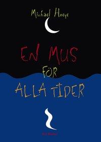 bokomslag En mus för alla tider : ett Hermux Tantamoq-äventyr