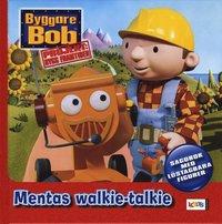 bokomslag Byggare Bob : Mentas walkie-talkie