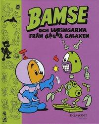 bokomslag Bamse och luringarna från Galna Galaxen
