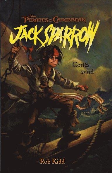 bokomslag Jack Sparrow : Cortés svärd