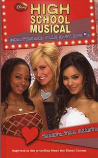 bokomslag High School Musical. Hjärta till hjärta