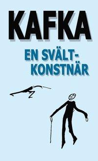 bokomslag En svältkonstnär och andra texter utgivna under författarens levnad