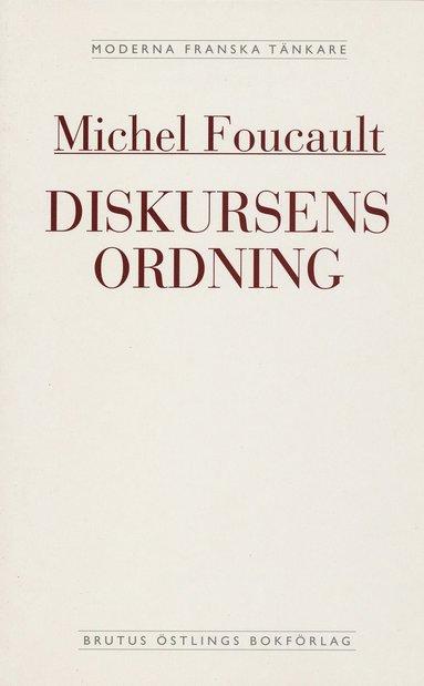 bokomslag Diskursens ordning : installationsföreläsning vid Collège de France den 2 d