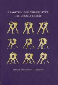 bokomslag Tradition och originalitet hos Gunnar Ekelöf