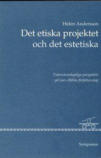 bokomslag Det etiska projektet och det estetiska : tvärvetenskapliga perspektiv på La