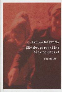 bokomslag När det personliga blev politiskt : 1970-talets kvinnliga bekännelse och sj