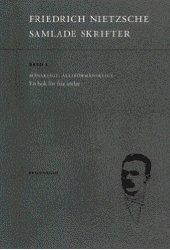 Samlade skrifter. Bd 3, Mänskligt, alltförmänskligt : en bok för fria andar