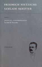 bokomslag Samlade Skrifter. Bd 4 : Morgonrodnad : Tankar Om De Moraliska Fördomarna