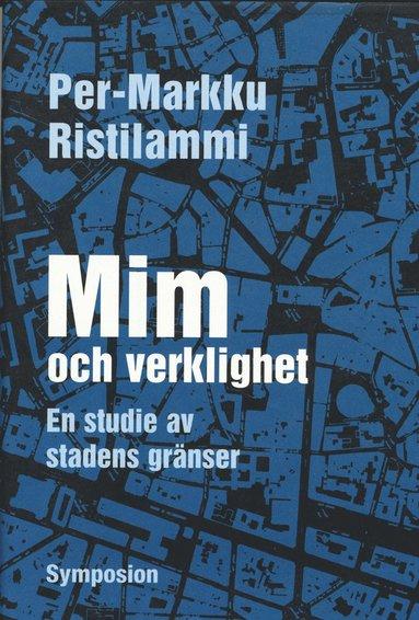 bokomslag Mim och verklighet : en studie av stadens gränser