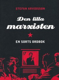 bokomslag Den lille marxisten : en sorts ordbok