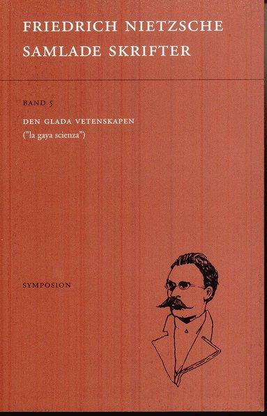 """bokomslag Samlade skrifter. Bd 5, Den glada vetenskapen : """"la gaya scienza"""""""