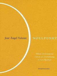 bokomslag Nollpunkt : dikter och kortprosa