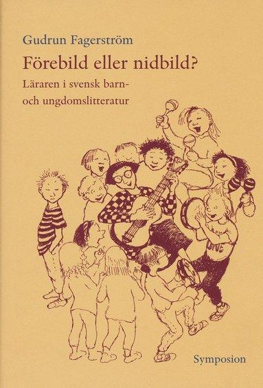 bokomslag Förebild eller nidbild? : läraren i svensk barn- och ungdomslitteratur