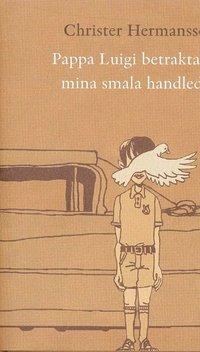bokomslag Pappa Luigi betraktade mina smala handleder
