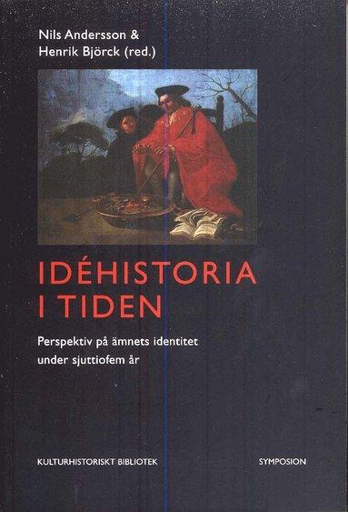 bokomslag Idéhistoria i tiden : perspektiv på ämnets identitet under sjuttiofem år