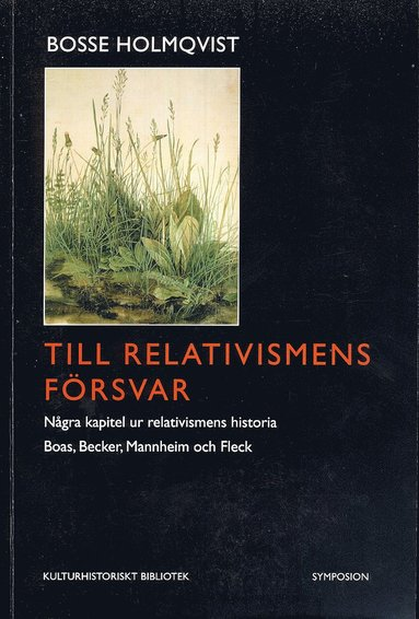 bokomslag Till relativismens försvar : några kapitel ur relativismens historia : Boas, Becker, Mannheim och Fleck