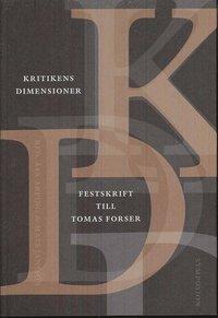 bokomslag Kritikens dimensioner : festskrift till Tomas Forser