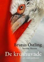 bokomslag De krushuvade : och andra pelikaner