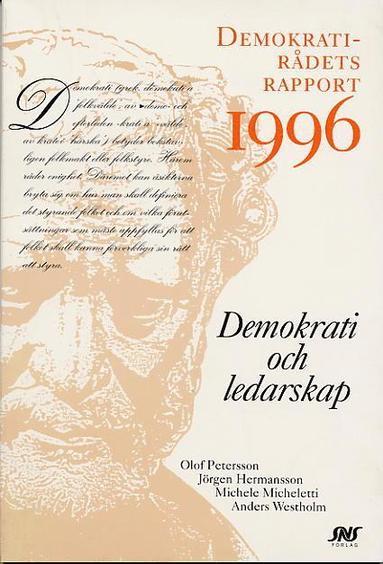 bokomslag Demokrati och ledarskap Demokratirådets rapport 1996