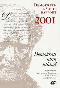 bokomslag Demokrati utan utland Demokratirådets rapport 2001
