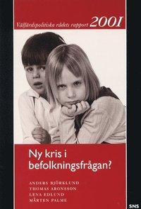bokomslag Ny kris i befolkningsfrågan Välfärdspolitiska rådets rapport 2001