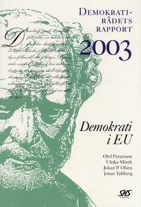 bokomslag Demokrati i EU Demokratirådets rapport 2003