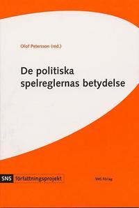 bokomslag De politiska spelreglernas betydelse : fyra studier i författningspolitik