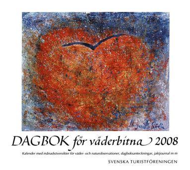 bokomslag Dagbok för väderbitna 2008 : kalender med månadsöversikter för väder- och naturobservationer, dagboksanteckningar, jaktjournal mm