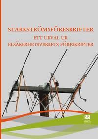 bokomslag Starkströmsföreskrifter : ett urval ur Elsäkerhetsverkets föreskrifter