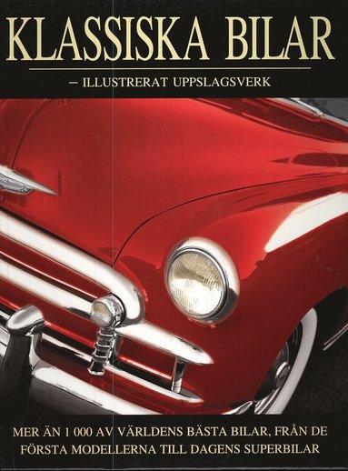 bokomslag Klassiska Bilar : illustrerat uppslagsverk