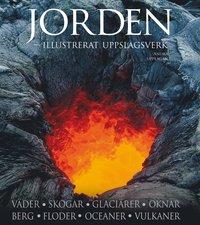bokomslag Jorden : illustrerat uppslagsverk : väder, skogar, glaciärer, öknar, berg, floder, oceaner, vulkaner
