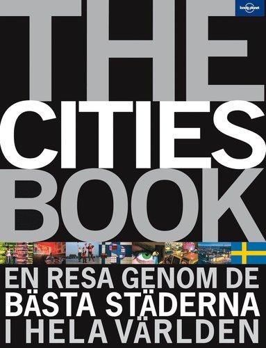 bokomslag The cities book : en resa genom de bästa städerna i hela världen