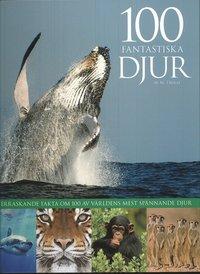 bokomslag 100 fantastiska djur