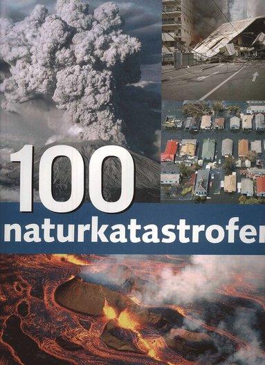 bokomslag 100 naturkatastrofer