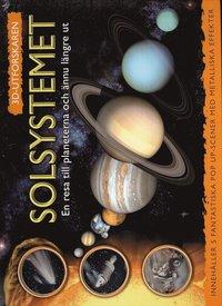 bokomslag Solsystemet : en resa till planeterna och ännu längre ut