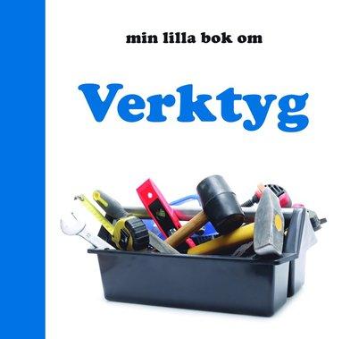 bokomslag Min lilla bok om Verktyg
