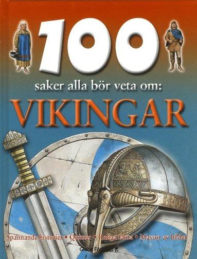 bokomslag 100 saker alla bör veta om : vikingar