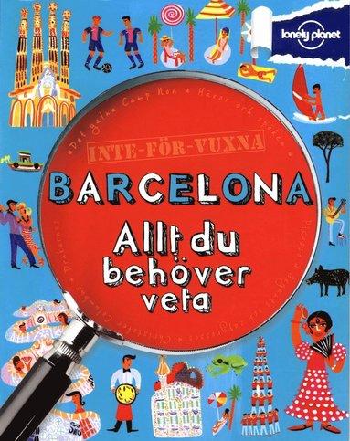 bokomslag Inte för vuxna : Barcelona - allt du behöver veta