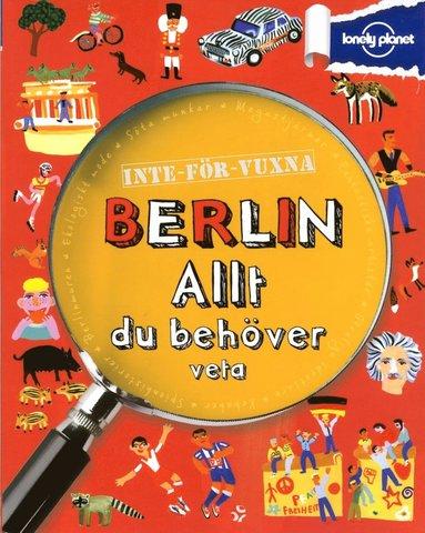 bokomslag Inte för vuxna : Berlin - allt du behöver veta