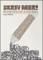 bokomslag Skriv mer! : skrivundervisning under de första skolåren