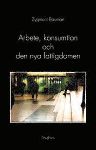 bokomslag Arbete, konsumtion och den nya fattigdomen