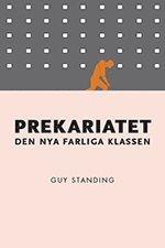 bokomslag Prekariatet : den nya farliga klassen