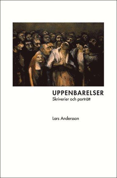 bokomslag Uppenbarelser : skriverier och porträtt