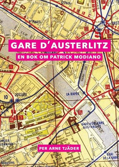 bokomslag Gare d'Austerlitz : en bok om Patrick Modiano