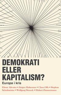 bokomslag Demokrati eller kapitalism? : Europa i kris