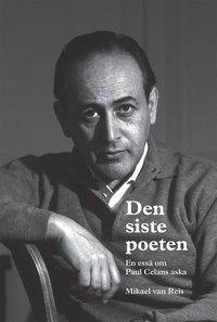 bokomslag Den siste poeten : en essä om Paul Celans aska