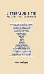bokomslag Litteratur i tid : åtta kapitel ur tidens litteraturhistoria